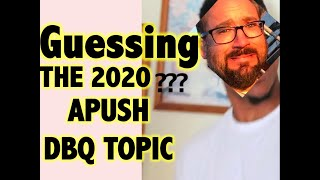 Guessing the 2020 APUSH DBQ (with study tips)