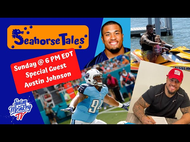Seahorse Tales - NFL Player, Austin Johnson