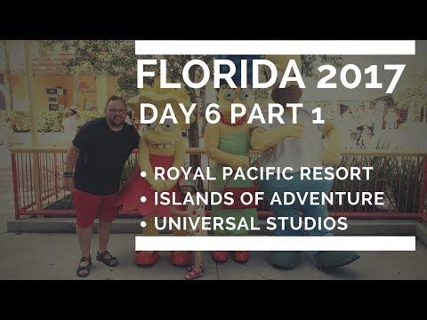 FLORIDA 2017 DAY 6.1 - ROYAL PACIFIC RESORT/ISLANDS OF ADVENTURE/UNIVERSAL STUDIOS