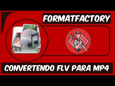 Como coverter FLV para MP4 - FormatFactory