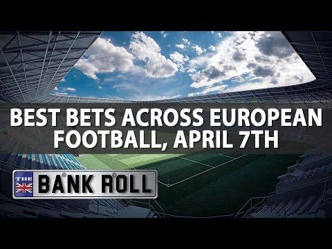 Best Bets Across European Football | The Bankroll | W/C Fri 7th