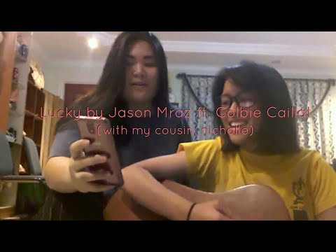 Lucky - Jason Mraz ft. Colbie Caillat cover (with nicholle)