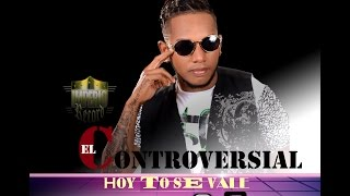 EL CONTROVERSIAL- HOY TO SE VALE (dembow2017)