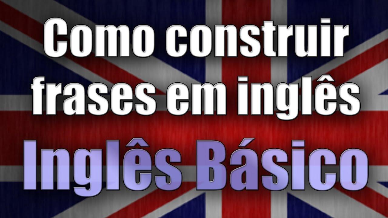 Frases Em Inglês: Como Construir Frases Básicas Em Inglês Para Iniciantes