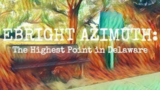 Highpointing: Ebright Azimuth, the highest point in Delaware - Rooftops of America