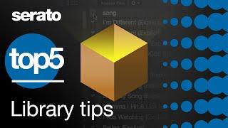 Top 5   Serato Library Tips