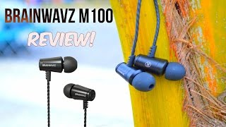 Brainwavz M100 Earbuds Review!   Best Noise Isolating Earbuds?!