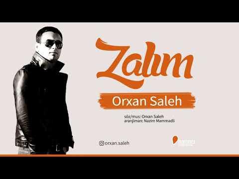 Orxan Saleh - Zalım Yeni