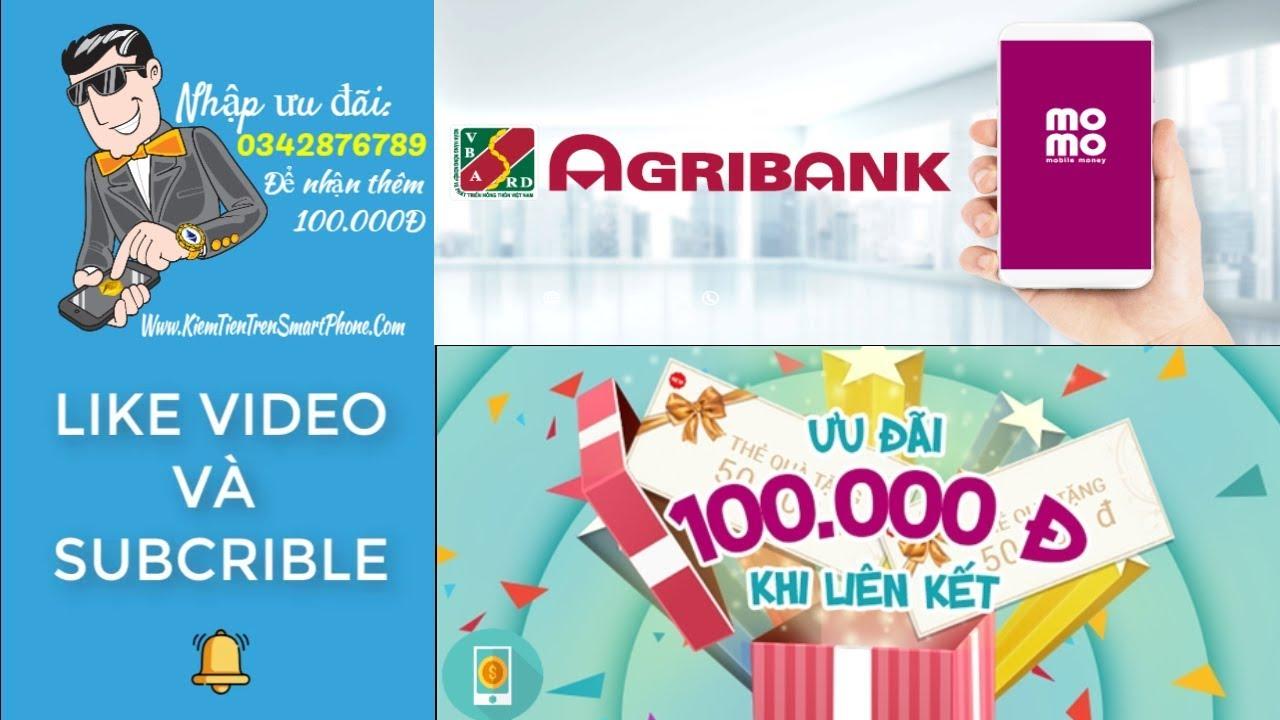 Hướng dẫn cách liên kết tài khoản ngân hàng Agribank với ví Momo