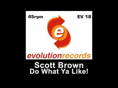 Scott Brown - Do What Ya Like! (Ramos & Sunset Regime Remix) [Evolution Records]