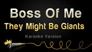 They Might Be Giants - Boss Of Me (Karaoke Version)