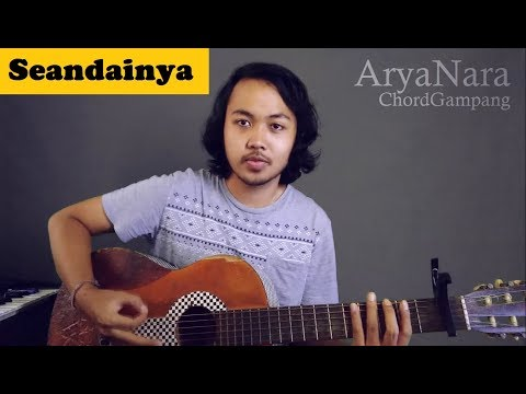 Chord Gampang (Seandainya - Brisia Jodie) By Arya Nara (Tutorial Gitar)