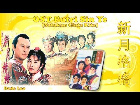 OST Putri Sin Ye (Satukan Cinta Kita)