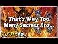 [Hearthstone] That's Way Too Many Secrets Bro
