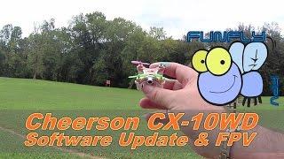 Cheerson CX-10WD Software Update & FPV