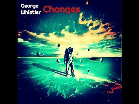 George Whistler - Changes mp3 ke stažení