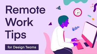 Remote Work Tips for Design Teams