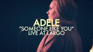 Adele   Someone Like You Live at Largo