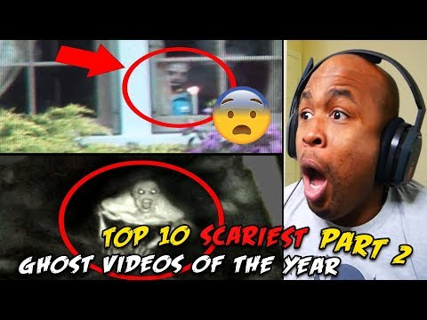 Top 10 SCARIEST Ghost Videos of the YEAR Part 2 REACTION!!