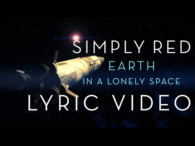 Simply Red - Earth In A Lonely Space (Official Lyric Video)