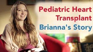 Pediatric Heart Transplant: Brianna's Story
