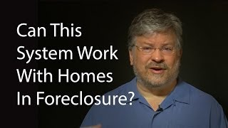 Can This System Work With Homes In Foreclosure?