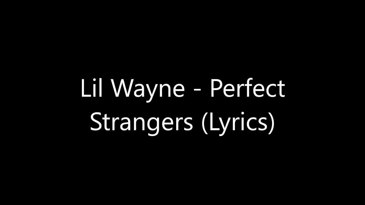 Lil Wayne   Perfect Strangers Lyrics   YouTube