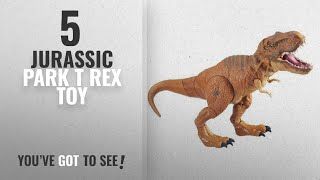 Top 10 Jurassic Park T Rex Toy [2018]: Jurassic World, Stomp and Strike Tyrannosaurus Rex T- Rex