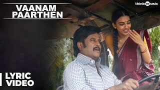 Vaanam Paarthen Song with Lyrics