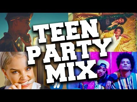Teen Party  2018 Mix - Teen Pop Party Songs 2018
