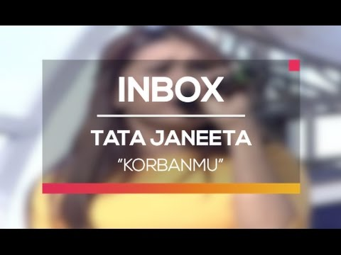 Tata Janeeta - Korbanmu (Live on Inbox)