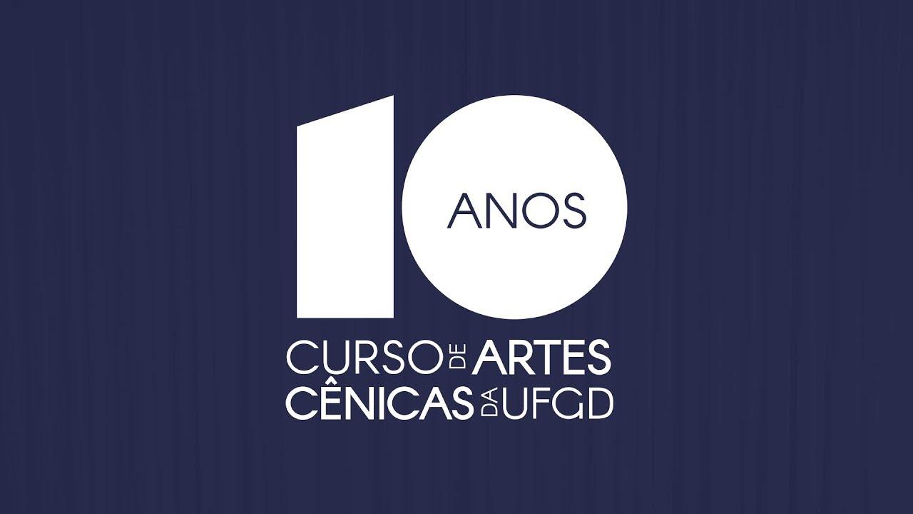 NAC Lab   ESPECIAL - Vídeo 10 anos Artes Cênicas UFGD