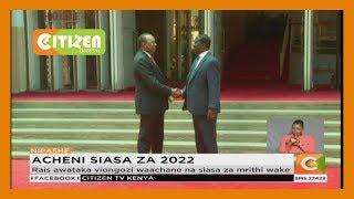 Acheni siasa za 2022