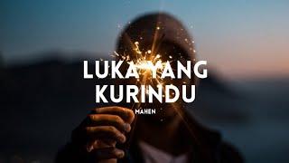 Download Mahen - Luka Yang Kurindu (Lyrics)