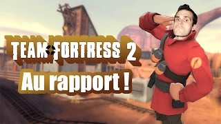 Team Fortress 2 - Gameplay Fr 2017 - Au rapport !