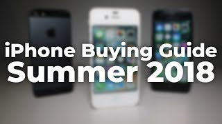 iPhone Buying Guide - Summer 2018