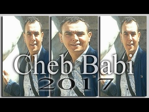 Cheb Babi 2017 Khiri Dar Aliya ⎜خيــــري دار علــــيا © Exclu BY Dj-Ismail-Bba