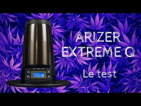 Test Arizer Extreme Q, Presentation et Avis