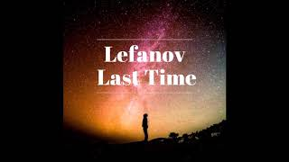 Lefanov - Last Time