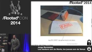 Jorge Bermúdez -- Los hackers son de Marte, los jueces son de Venus [Rooted CON 2014]