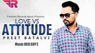 Love vs Attitude (Full Song) Preet Batalvi - Latest Punjabi Song 2019 - Fresher Records