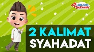 Lagu Anak Islami – Dua Kalimat Syahadat – Lagu Anak Indonesia - Stafaband