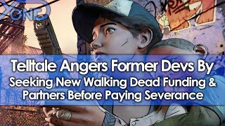 Telltale Games Angers Ex-Devs by Seeking New Walking Dead Funding & Partners Before Paying Severance