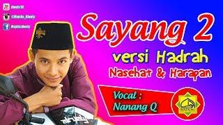 SAYANG 2 Versi Hadrah Alwaly vocal Nanang Qosim
