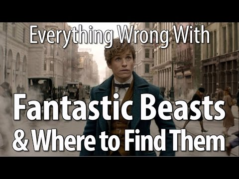 Everything Wrong With Fantastic Beasts &...