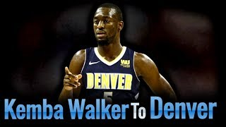Kemba Walker To The Denver Nuggets!