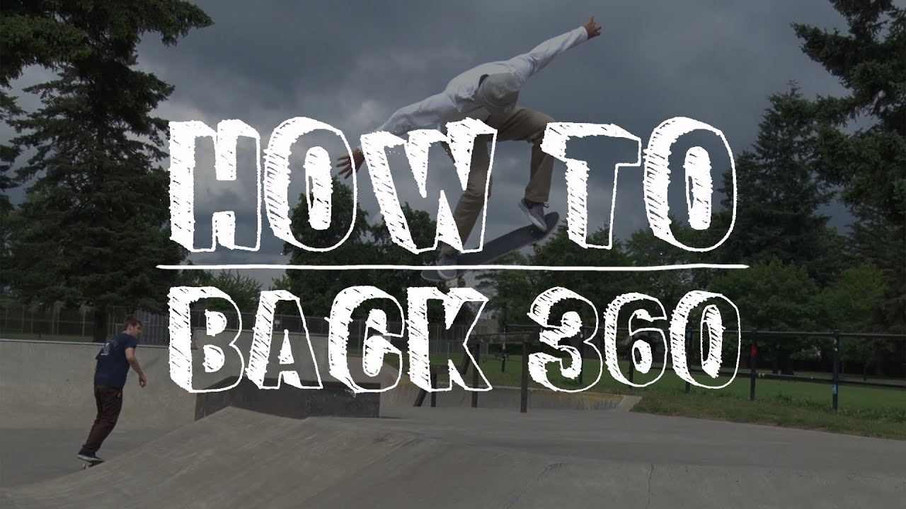 How to Skateboard Backside 360 Tactics