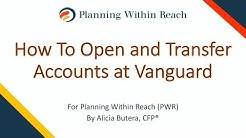 How To Open and Transfer Accounts at Vanguard by Planning Within Reach