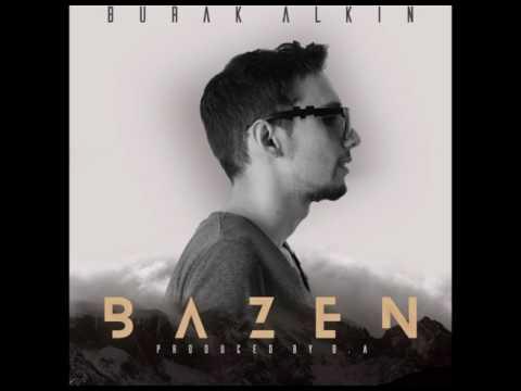 Burak Alkın - Bazen (Official Audio)