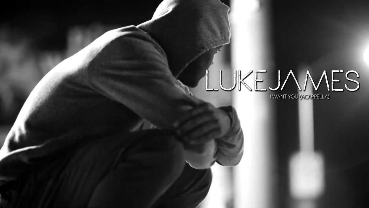 luke-james-i-want-you-acapella-luke-james